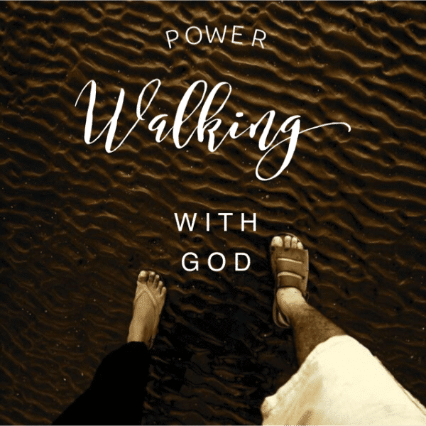 Power Walking with GOD